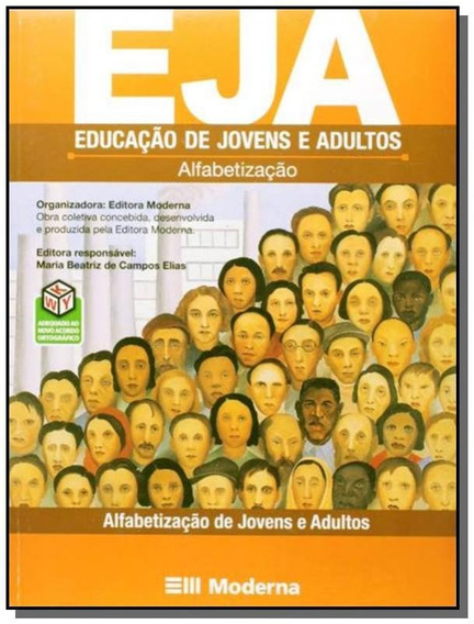Eja: Educacao De Jovens E Adultos - Alfabetizacao