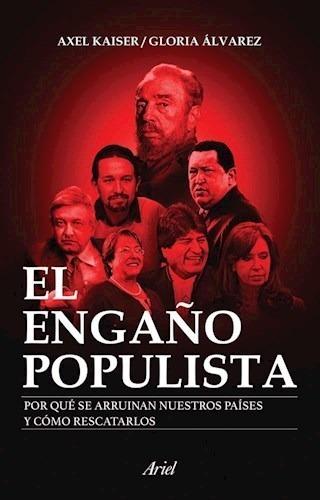 El Engaño Populista - Axel Kaiser / Alvarez Gloria