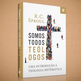 Livro Somos Todos Teólogos Editora Fiel