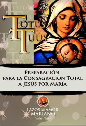 Libro Totus Tuus - Preparacion Para La Consagracion A Jesus