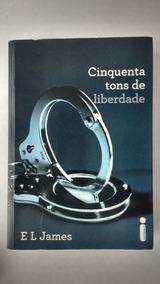 Livro Cinquenta Tons De Liberdade E L James Frete Grátis