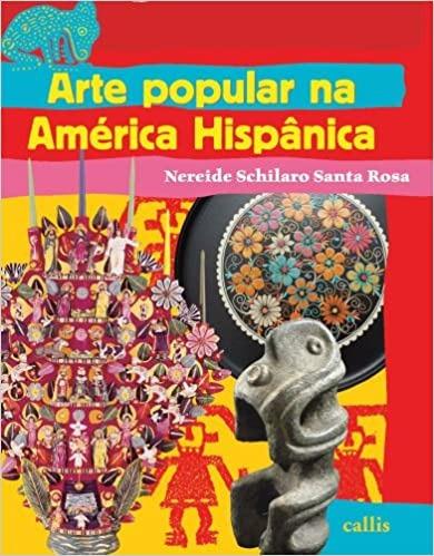 Arte Popular Na America Hispanica Nereide Schilaro S
