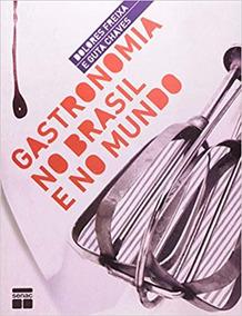 Gastronomia No Brasil E No Mundo Dolores Freixa