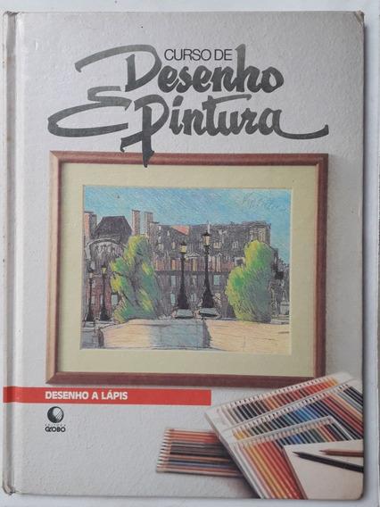 Livro Curso De Desenho E Pintura - Desenho A Lápis - Globo