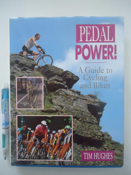 Pedal Power ! A Guide To Cycling And Bikes - Em Inglês