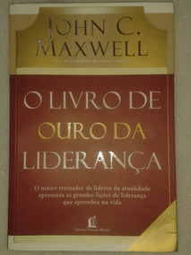 O Livro De Ouro Da Liderança - O Maior Treinador De Líderes!