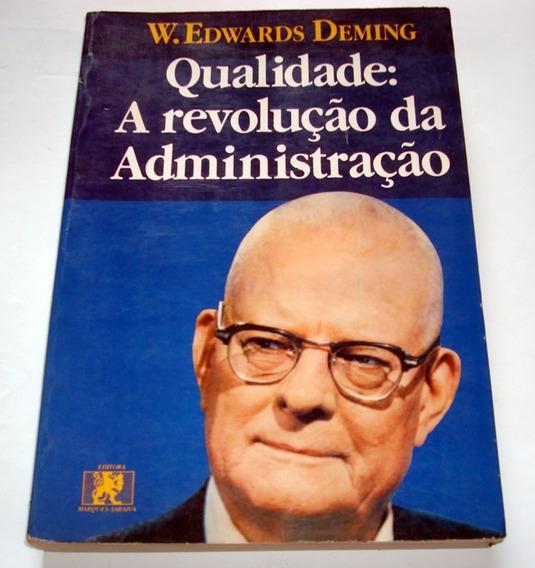 Qualidade A Revolução Da Administração W. Edwards Deming
