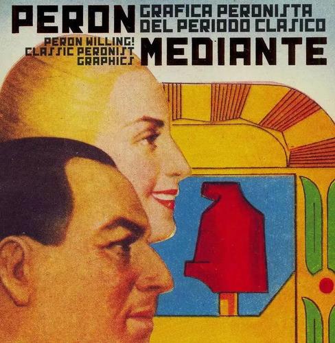Imagen 1 de 2 de Perón Mediante - Guido Indij - La Marca Editora - Lu Reads