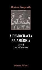 A Democracia Na América: Leis E Costumes