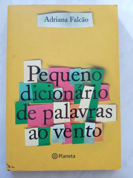 Pequeno Dicionário De Palavras Ao Vento. Adriana Falção.