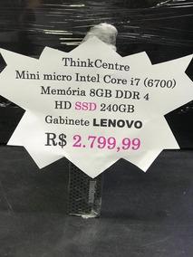 Computador Mini Thinkcentre I7-6700 (3.4)/8gb Ddr4/ssd 240gb