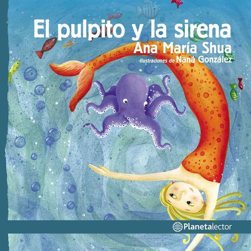 Imagen 1 de 2 de El Pulpito Y La Sirena  Ana María Shua Planetalector