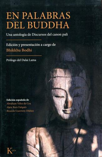 En Palabras Del Buddha . Una Antologia De Discursos Del Cano