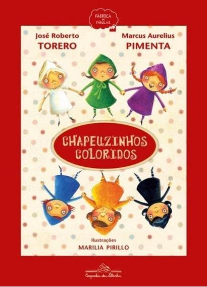 Chapeuzinhos Coloridos - Companhia Das Letrinhas