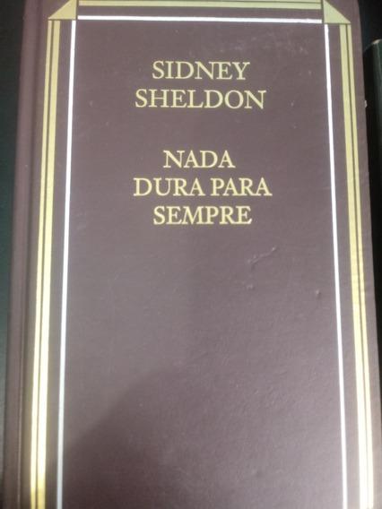 Livro Nada Dura Para Sempre Sidney Sheldon (capa Dura)
