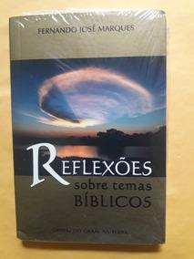 Livro Reflexões Sobre Temas Bíblicos - Fernando José Marques