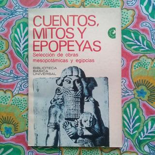 Cuentos, Mitos Y Epopeyas. Mesopotamia Y Egipto. Ceal