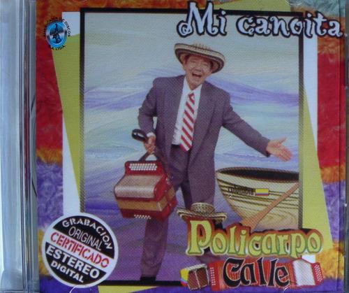 Policarpo Calle  Mi Canoita C D Nuevo Original