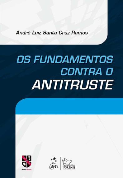 Os Fundamentos Contra O Antitruste