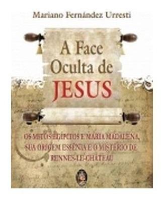 Livro - Face Oculta De Jesus, A