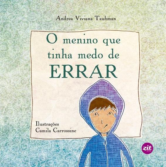 Livro Infantil: O Menino Que Tinha Medo De Errar