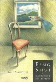 Livro Feng Shui: Harmonia Dos Espaços Nancy Santopietro