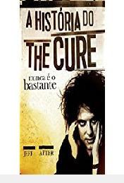 Livro Livro The Cure A História Do T Jeff Apter