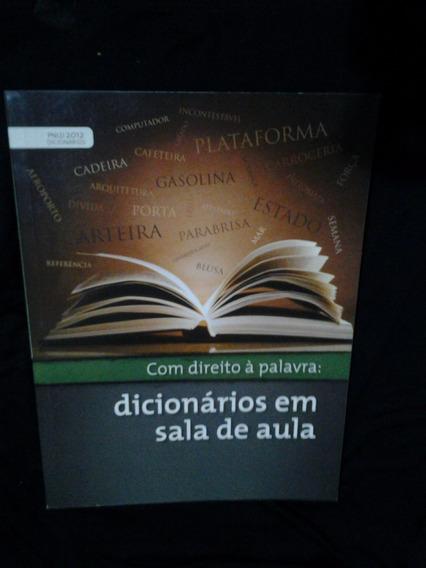Com Direito A Palavra: Dicionários Em Sala De Aula Pnld 2012