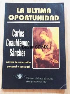 La Última Oportunidad Carlos Cuauhtémoc Sanchez Libro