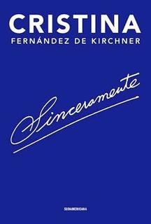 Sinceramente. Libro Cristina Fernández De Kirchner.