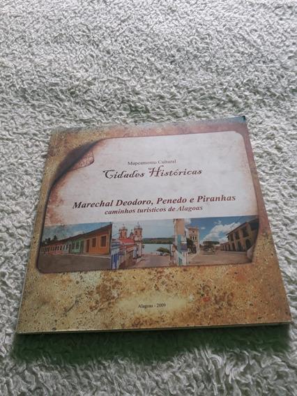 Cidades Históricas: Marechal Deodoro,penedo E Piranhas C/cd