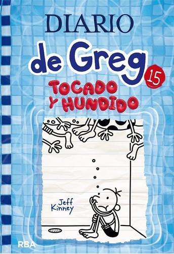 Imagen 1 de 4 de Diario De Greg 15: Tocado Y Hundido / Jeff Kinney