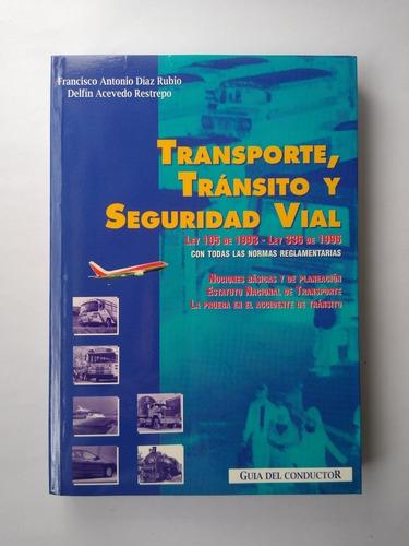 Imagen 1 de 8 de Transporte, Tránsitoyseguridad Vial/ Francisco Díaz