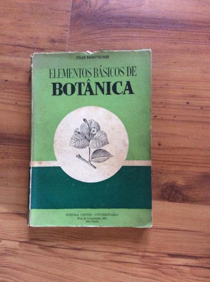 Livro: Elementos Básicos De Botânica - Felix Rawitscher