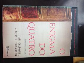 O Enigma Do Quatro - Ian Caldwell & Dustin Thomason