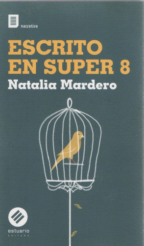 Libro: Escrito En Super 8. Natalia Mardero.