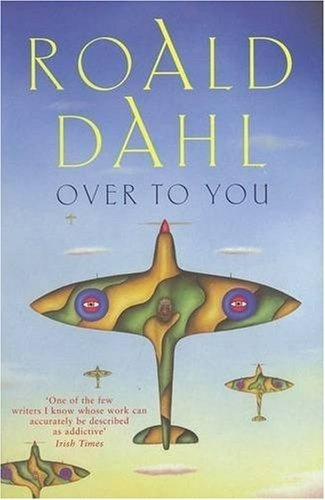 Over To You (ten Stories Of Flyers And Flyin - Dahl Roald