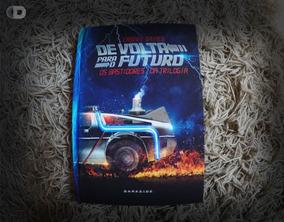 Livro De Volta Para O Futuro Os Bastidores Da Trilogia Novo