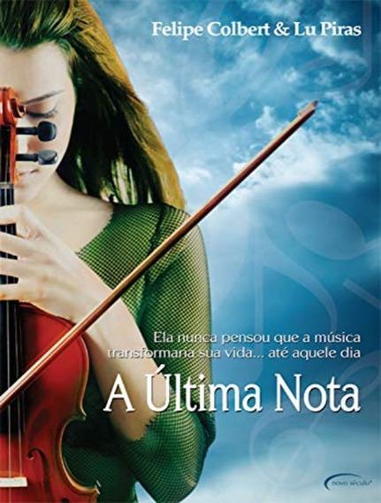 Livro A Última Nota - Felipe Colbert E Lu Piras