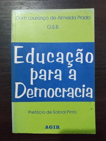 Educação Para A Democracia - Dom Lourenço De Almeida Prado
