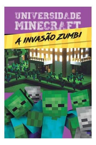 Livro Universidade Minecraft- A Invasão Zum Ciranda Cultural