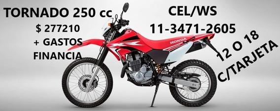 Tornado 250 0km Honda Moto Entrega Ya Ahora 12/18 Entrega Ya