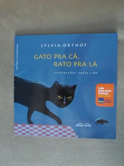 Livro Gato Pra Cá, Rato Pra Lá - Sylvia Orthof