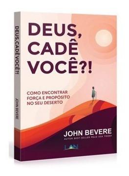 Deus Cade Você? John Bevere