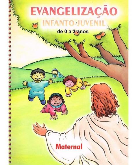 Evangelização Infanto-juvenil / Maternal - De 0 A 3 Anos