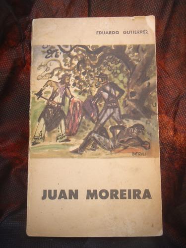 Juan Moreira -eduardo Gutierrez-imprimido 1961