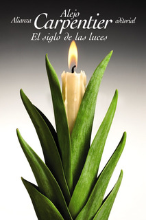 El Siglo De Las Luces, Alejo Carpentier, Ed. Alianza