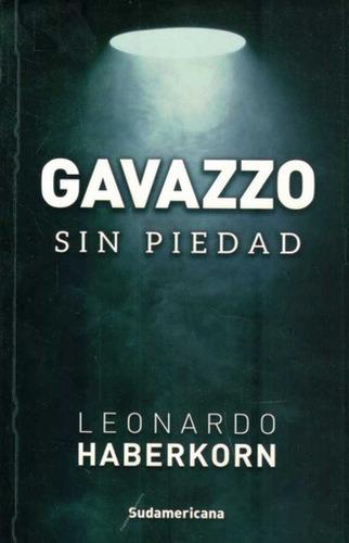 Gavazzo Sin Piedad - Leonardo Haberkorn