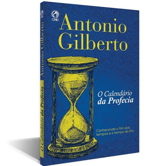 Livro O Calendário Da Profecia / Antonio Gilberto