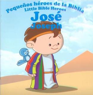 José: Pequeños Héroes De La Biblia ( Historias Biblicas )